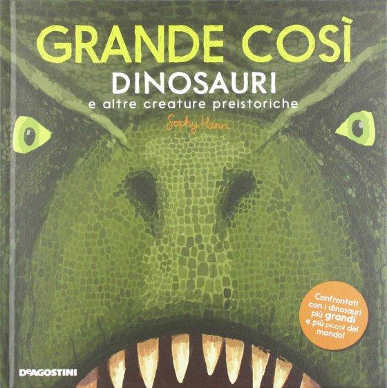 Grande così – Dinosauri e altre creature preistoriche