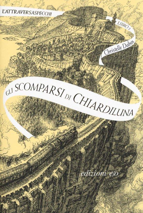 Gli scomparsi di Chiardiluna – L'Attraversaspecchi Libro 2